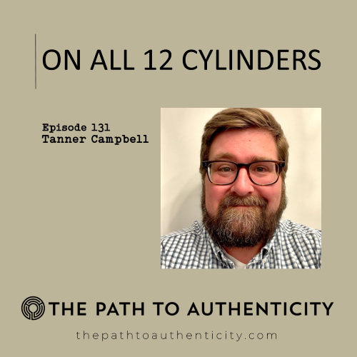 Tanner Campbell - The Path to Authetncity
