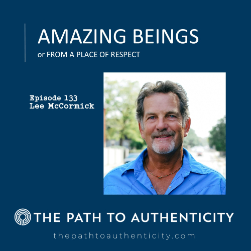 Lee McCormick - The Path to Authenticity