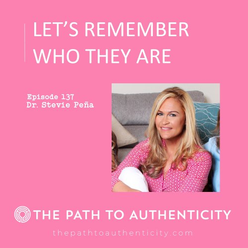 Dr. Stevie Pena - The Path to Authenticity