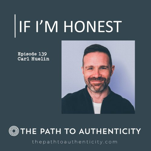 Carl Huelin - The Path to Authenticity