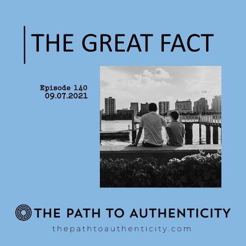 140. The Great Fact